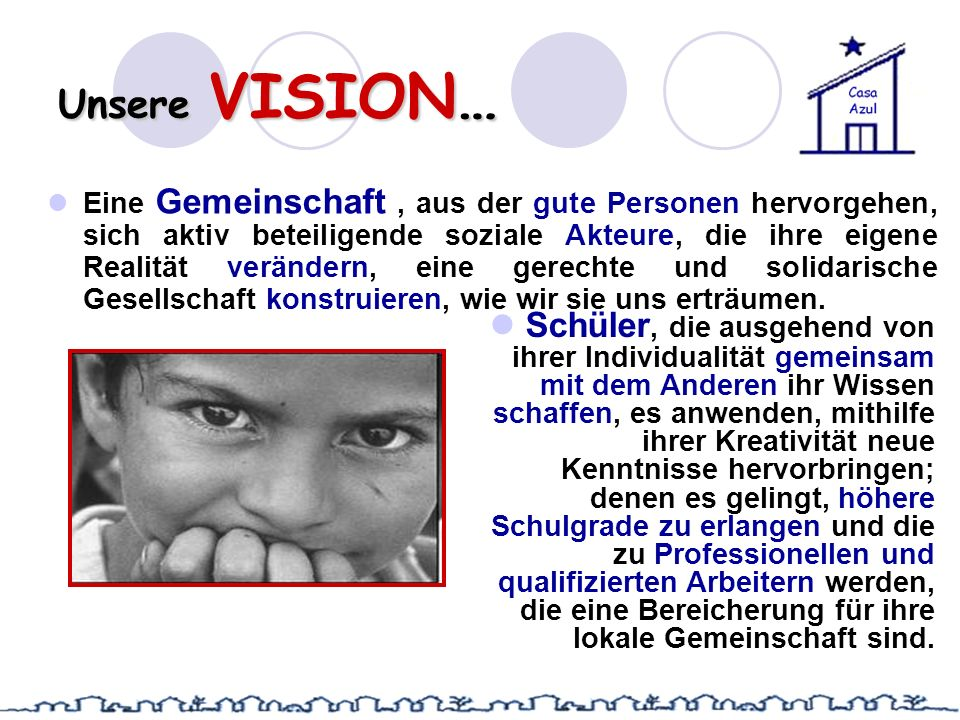 Unsere VISION…