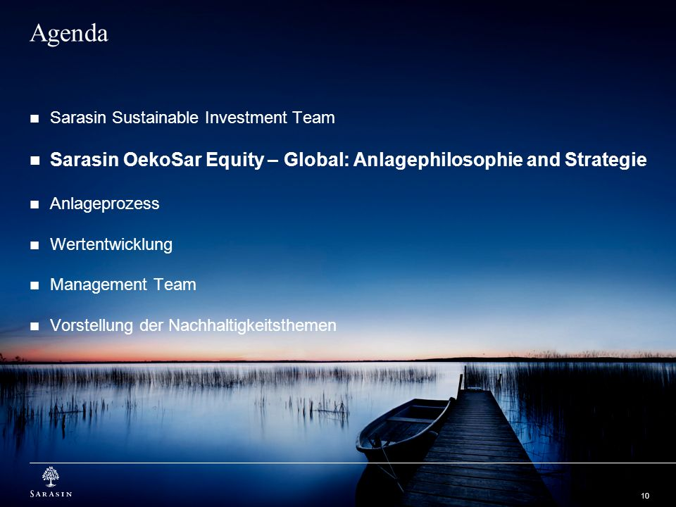 Agenda Sarasin Sustainable Investment Team. Sarasin OekoSar Equity – Global: Anlagephilosophie and Strategie.