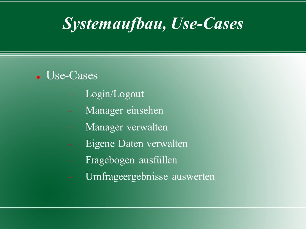 Systemaufbau, Use-Cases