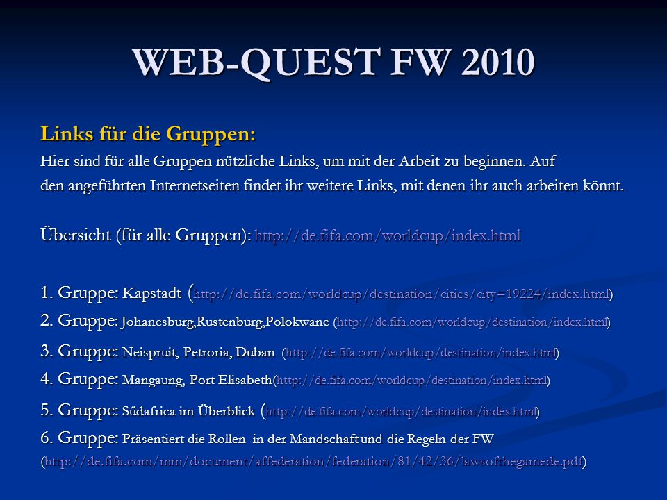 WEB-QUEST FW 2010 Links für die Gruppen: