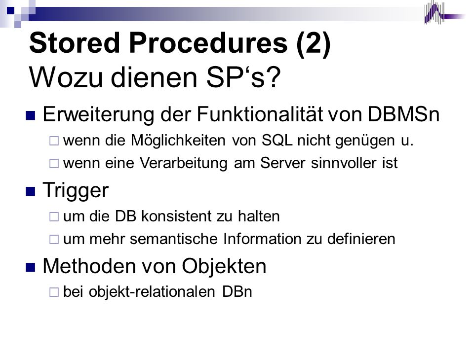 Stored Procedures (2) Wozu dienen SP's
