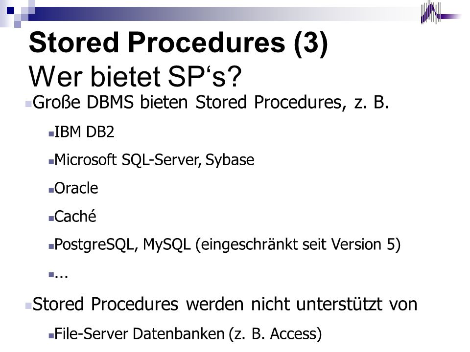 Stored Procedures (3) Wer bietet SP's