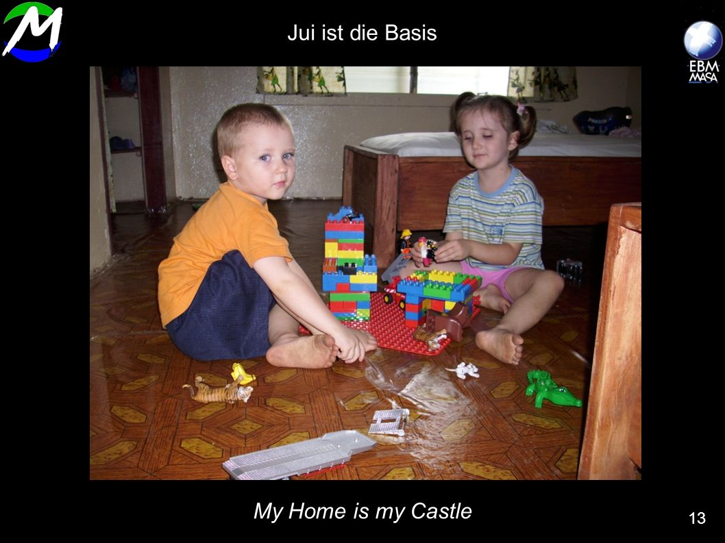Jui ist die Basis My Home is my Castle