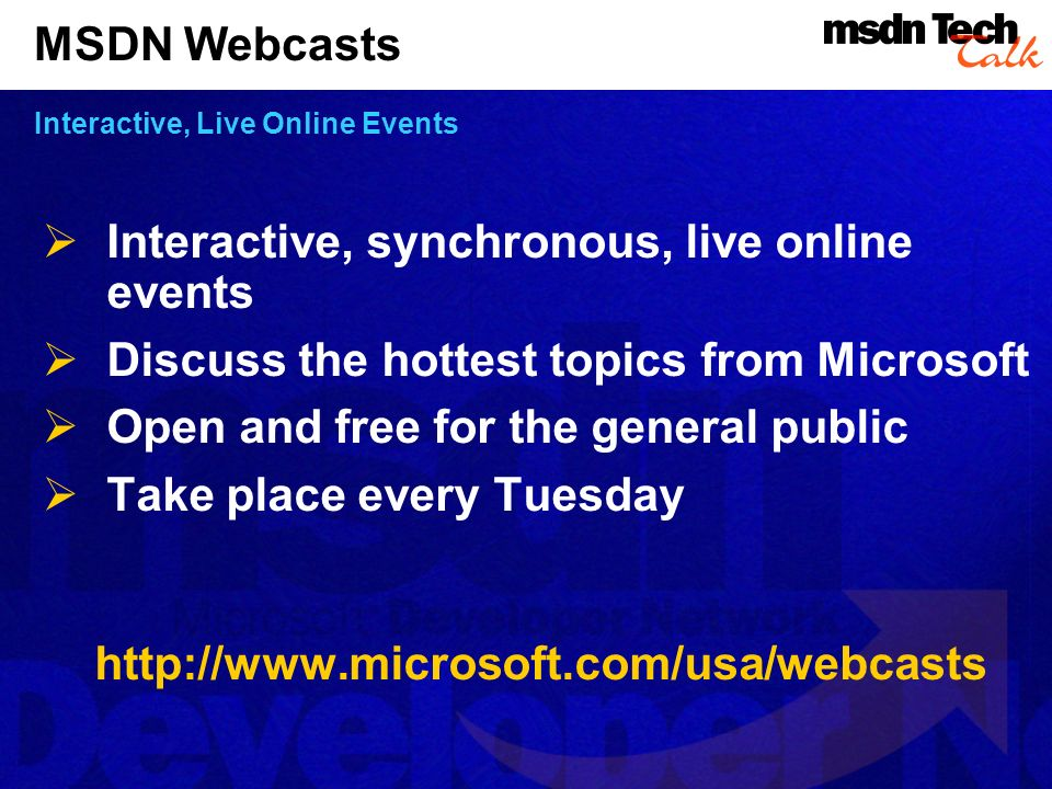 MSDN Webcasts Interactive, Live Online Events