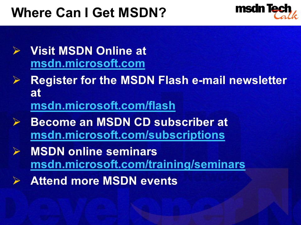 Where Can I Get MSDN Visit MSDN Online at msdn.microsoft.com