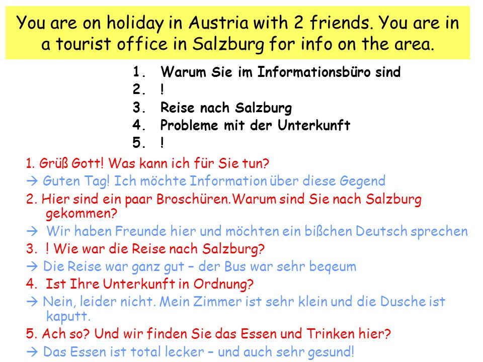 You are on holiday in Austria with 2 friends