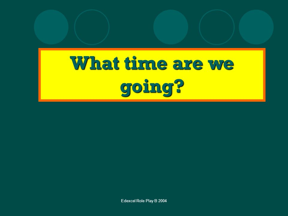 What time are we going Edexcel Role Play B 2004