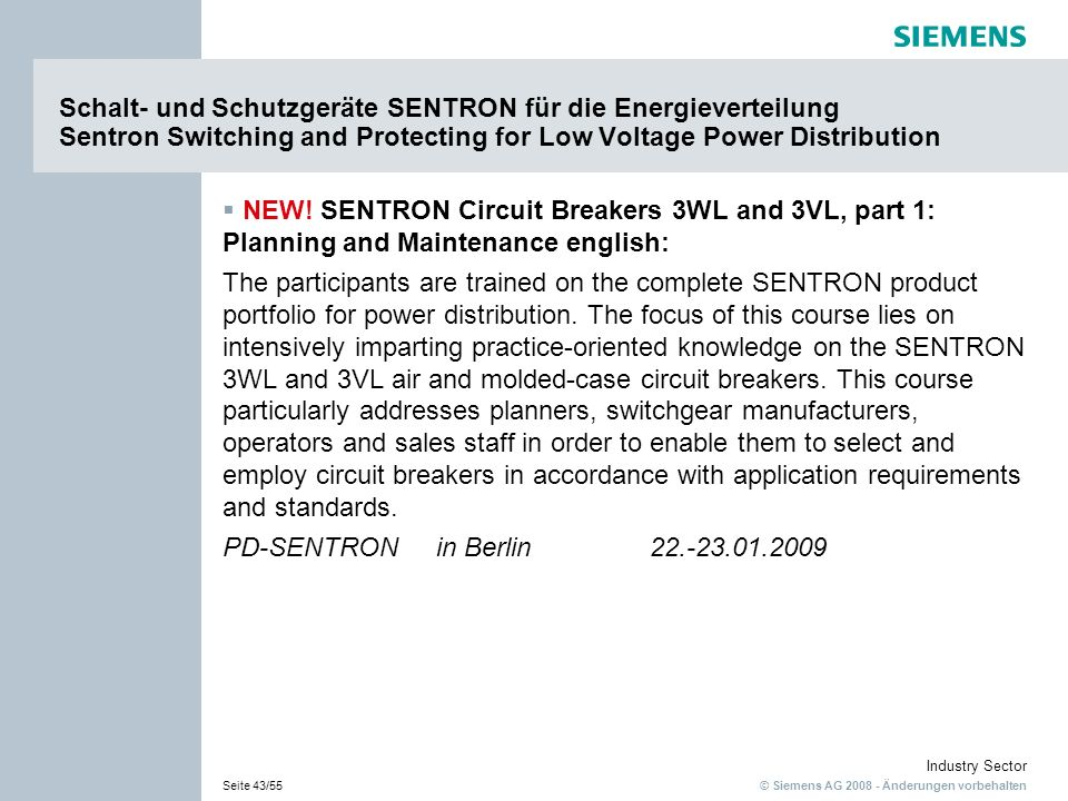 Schalt- und Schutzgeräte SENTRON für die Energieverteilung Sentron Switching and Protecting for Low Voltage Power Distribution