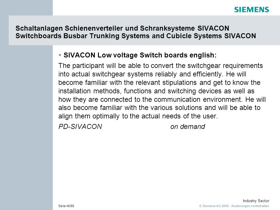 Schaltanlagen Schienenverteiler und Schranksysteme SIVACON Switchboards Busbar Trunking Systems and Cubicle Systems SIVACON