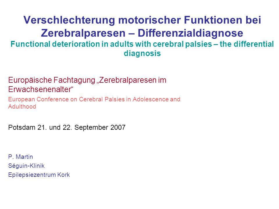 Verschlechterung motorischer Funktionen bei Zerebralparesen – Differenzialdiagnose Functional deterioration in adults with cerebral palsies – the differential diagnosis