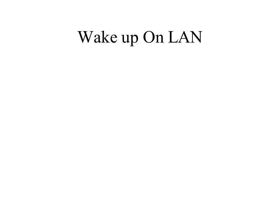 Wake up On LAN