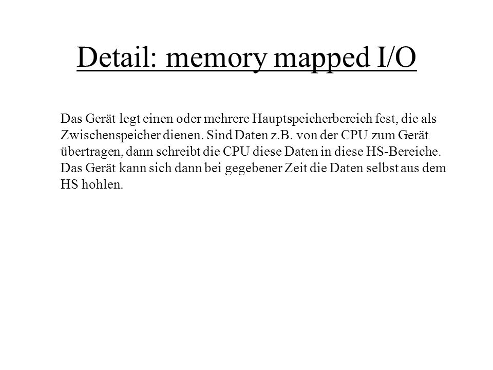Detail: memory mapped I/O