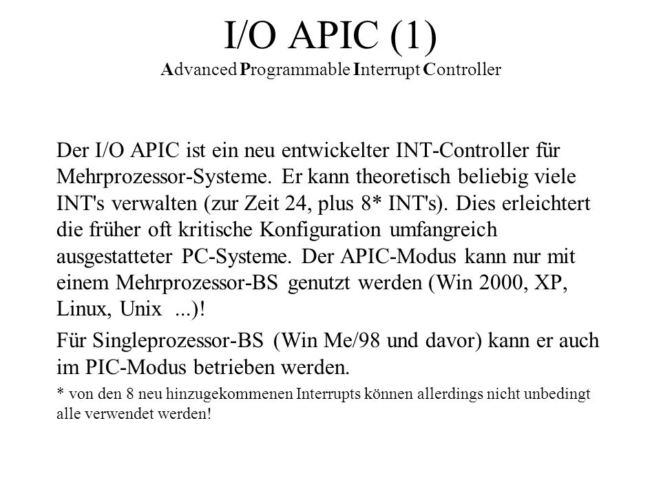 I/O APIC (1) Advanced Programmable Interrupt Controller