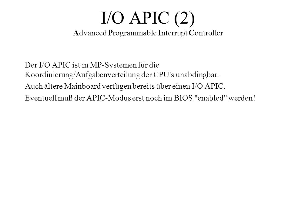 I/O APIC (2) Advanced Programmable Interrupt Controller