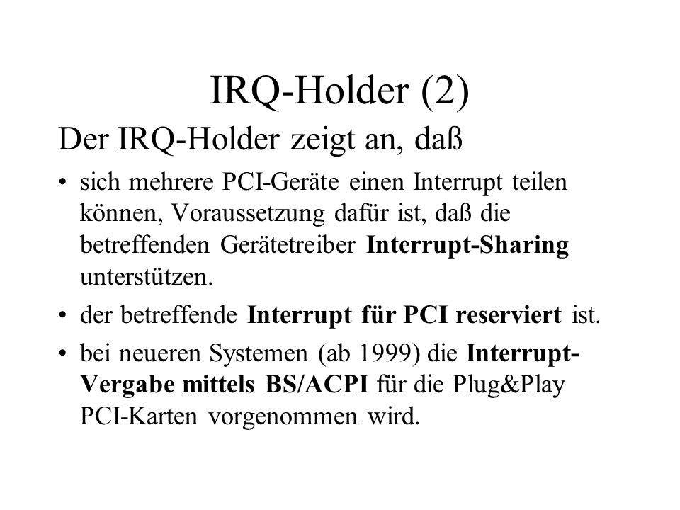 IRQ-Holder (2) Der IRQ-Holder zeigt an, daß