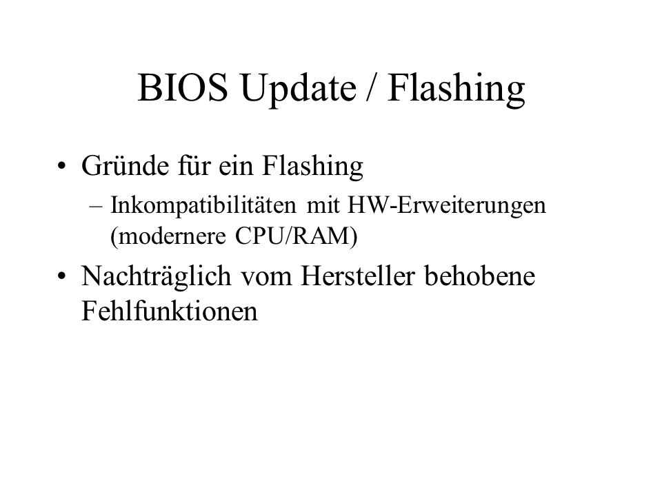 BIOS Update / Flashing Gründe für ein Flashing