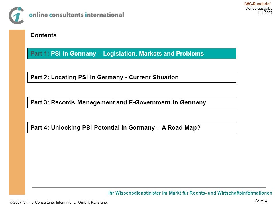 Contents Part 1: PSI in Germany – Legislation, Markets and Problems. Part 2: Locating PSI in Germany - Current Situation.