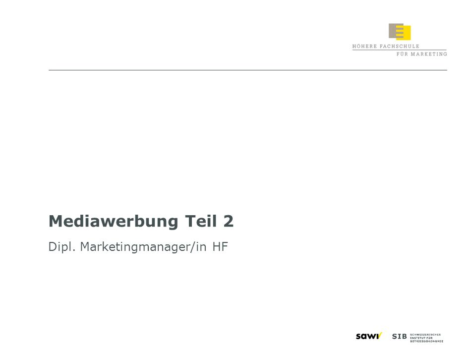 Mediawerbung Teil 2 Dipl. Marketingmanager/in HF