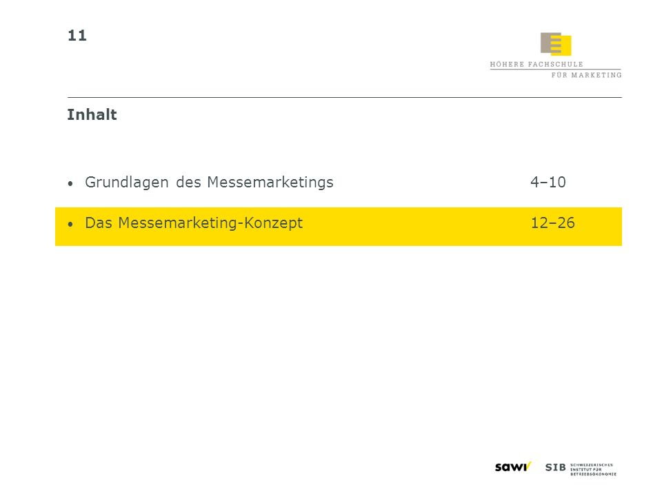 Inhalt Grundlagen des Messemarketings 4–10 Das Messemarketing-Konzept 12–26