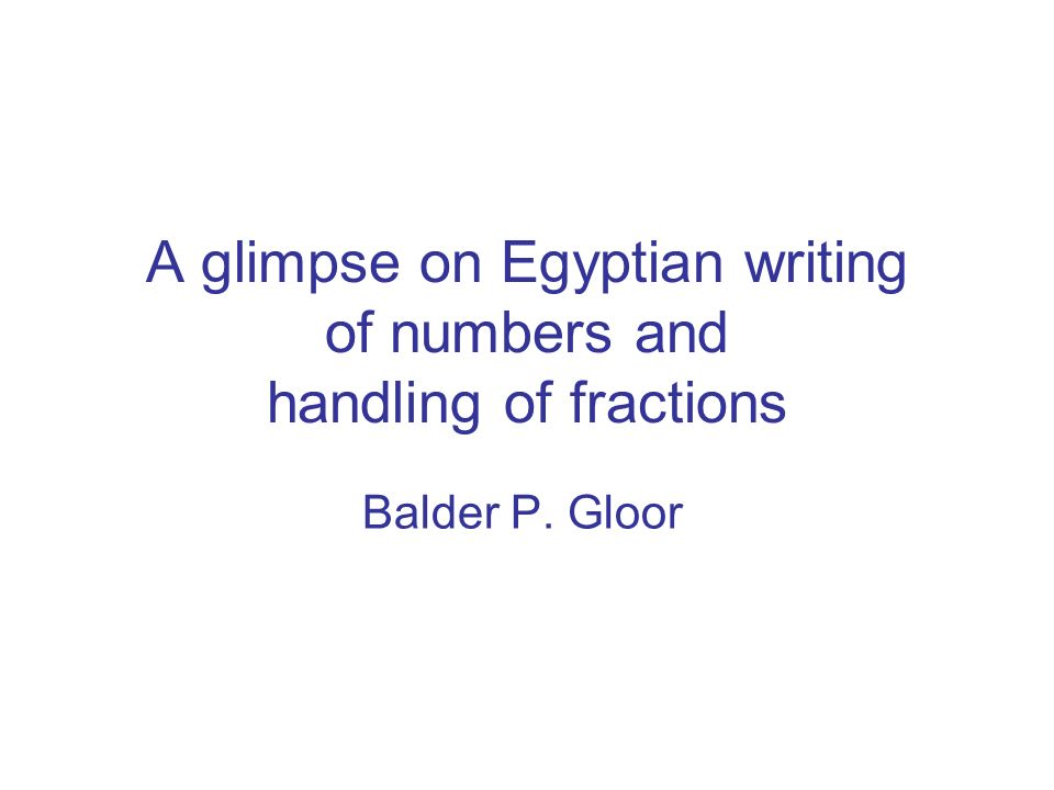 A glimpse on Egyptian writing of numbers and handling of fractions