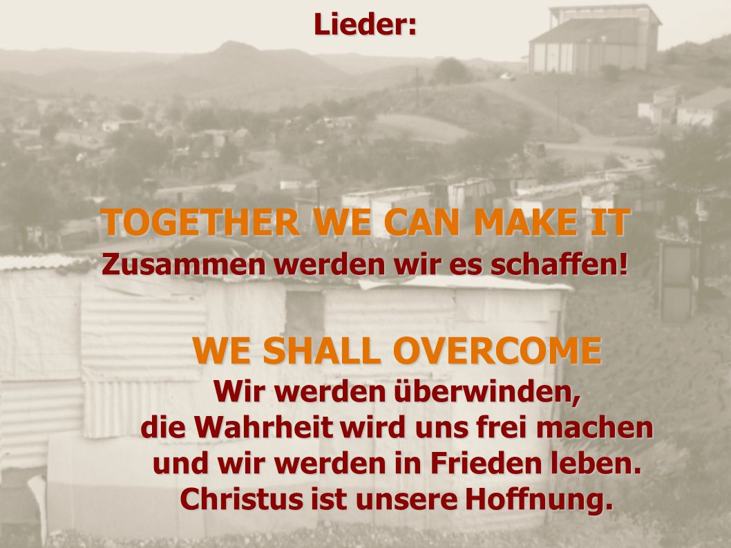 TOGETHER WE CAN MAKE IT WE SHALL OVERCOME