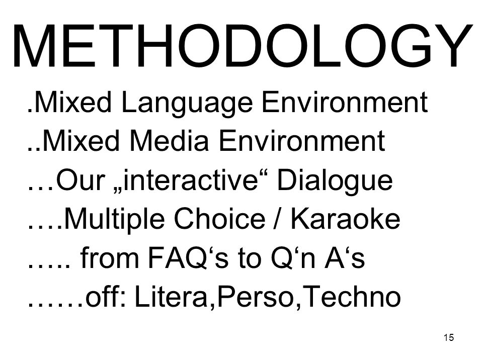 METHODOLOGY .Mixed Language Environment ..Mixed Media Environment