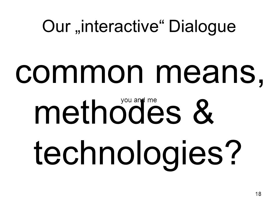 "Our ""interactive Dialogue"