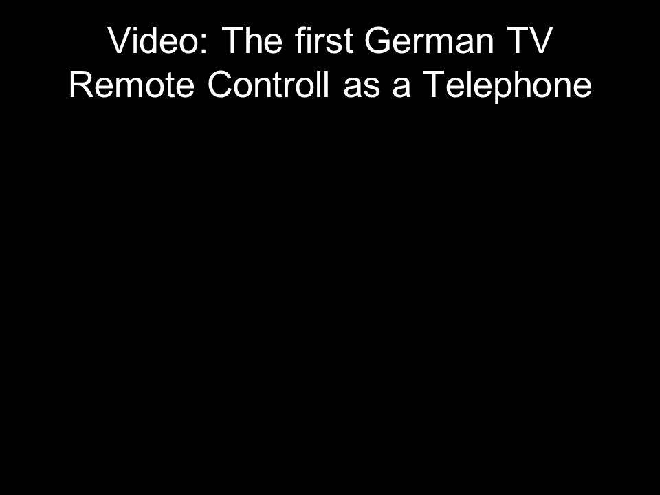 Video: The first German TV Remote Controll as a Telephone