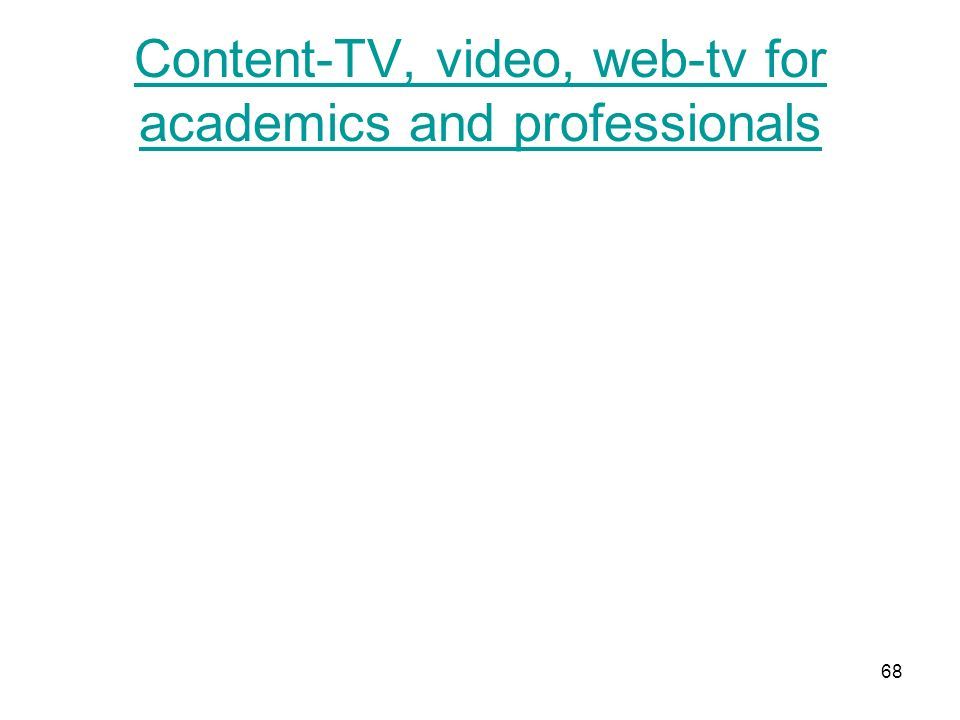 Content-TV, video, web-tv for academics and professionals