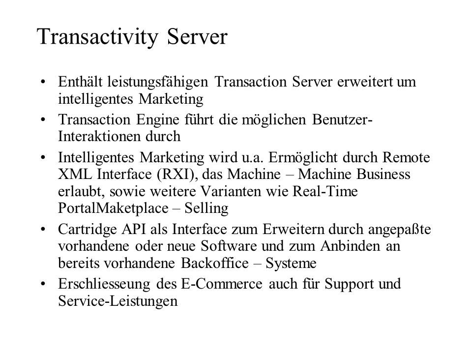 Transactivity Server Enthält leistungsfähigen Transaction Server erweitert um intelligentes Marketing.