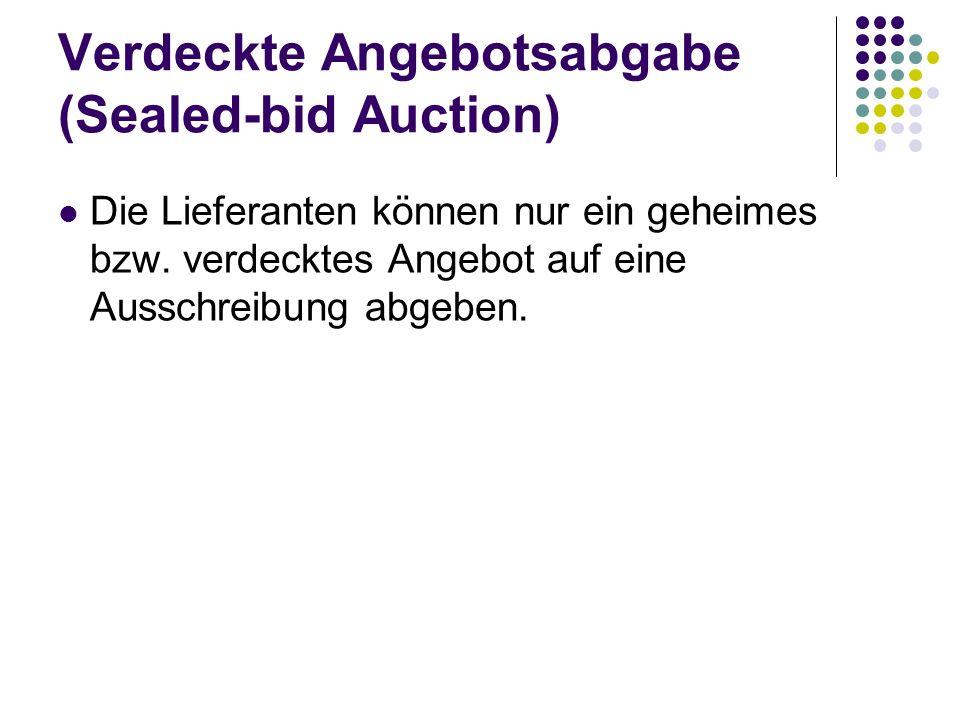 Verdeckte Angebotsabgabe (Sealed-bid Auction)