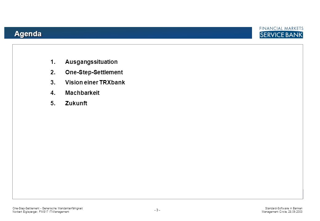 Agenda Ausgangssituation One-Step-Settlement Vision einer TRXbank
