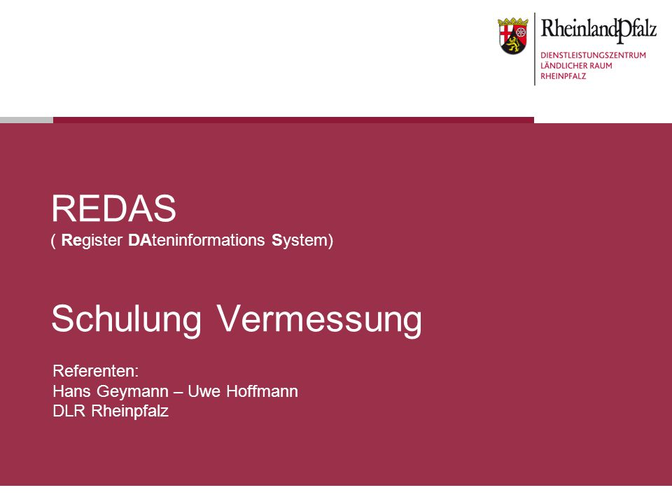REDAS ( Register DAteninformations System) Schulung Vermessung