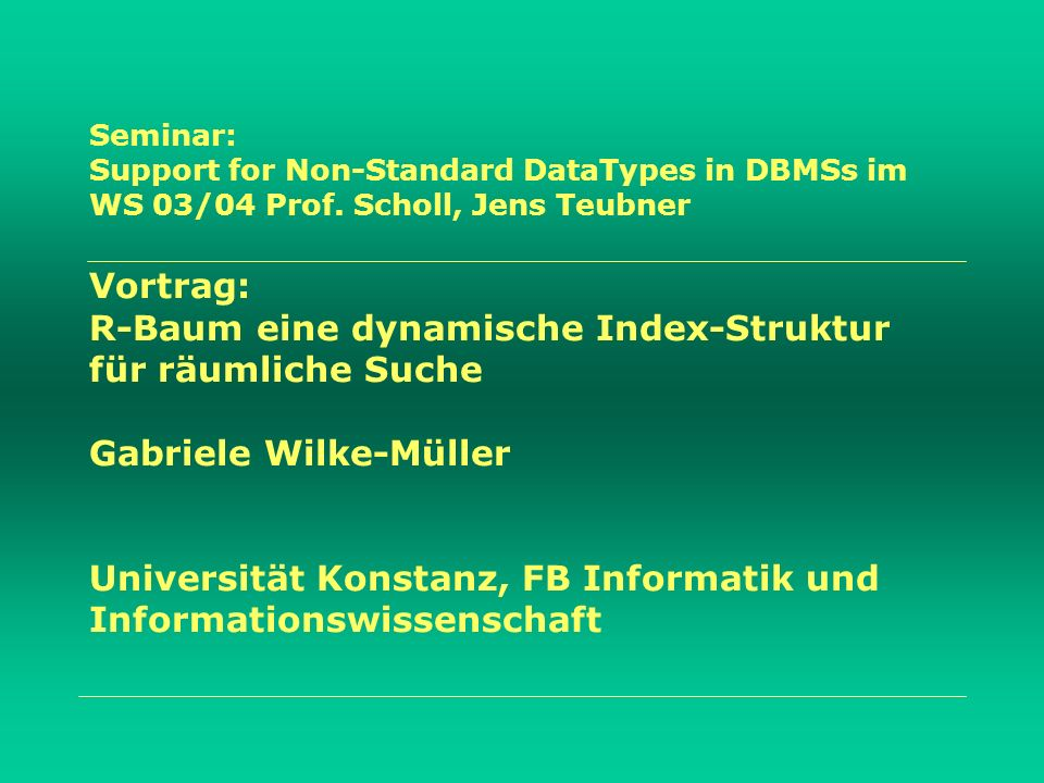 Seminar: Support for Non-Standard DataTypes in DBMSs im WS 03/04 Prof