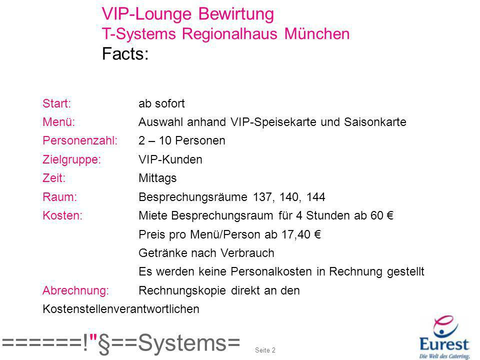 ======! §==Systems= VIP-Lounge Bewirtung Facts: