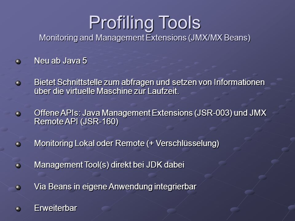 Monitoring and Management Extensions (JMX/MX Beans)