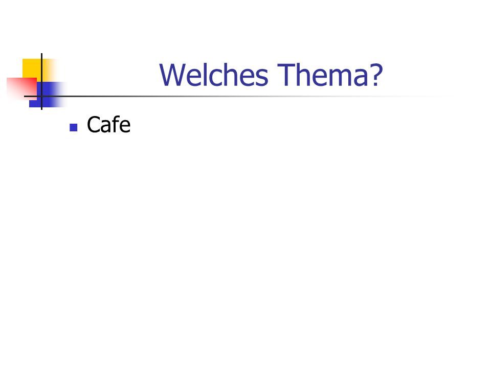 Welches Thema Cafe