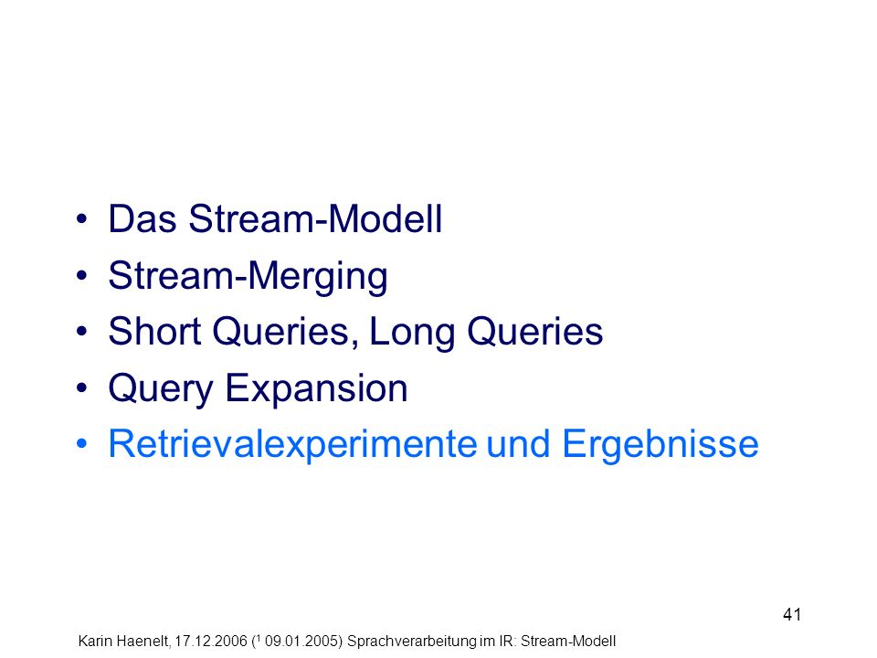 Das Stream-Modell Stream-Merging. Short Queries, Long Queries.