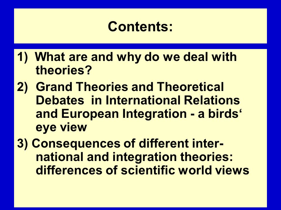 Contents: 1) What are and why do we deal with theories