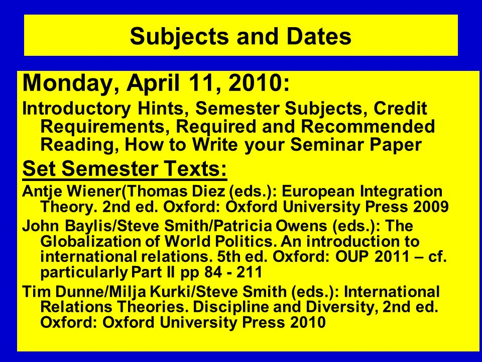 Subjects and Dates Monday, April 11, 2010: Set Semester Texts: