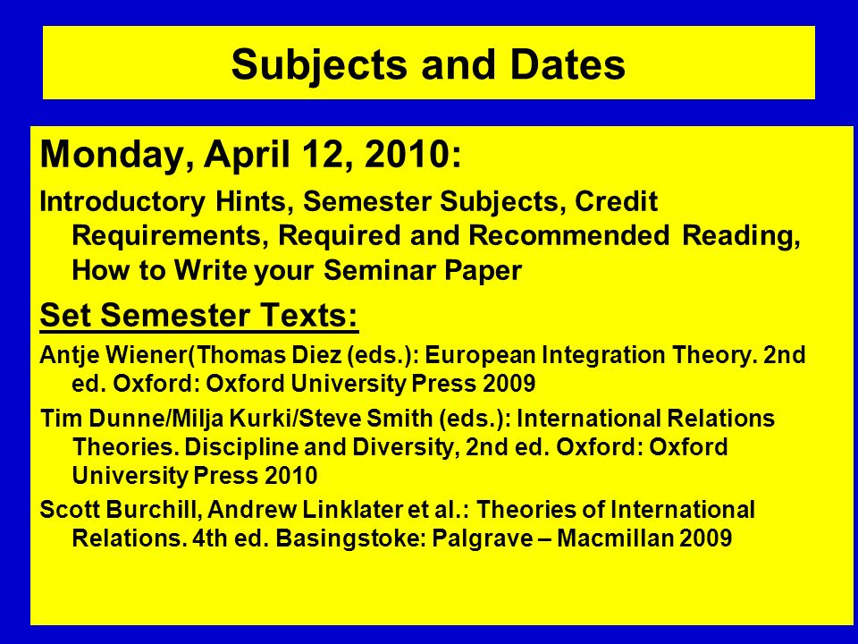 Subjects and Dates Monday, April 12, 2010: Set Semester Texts: