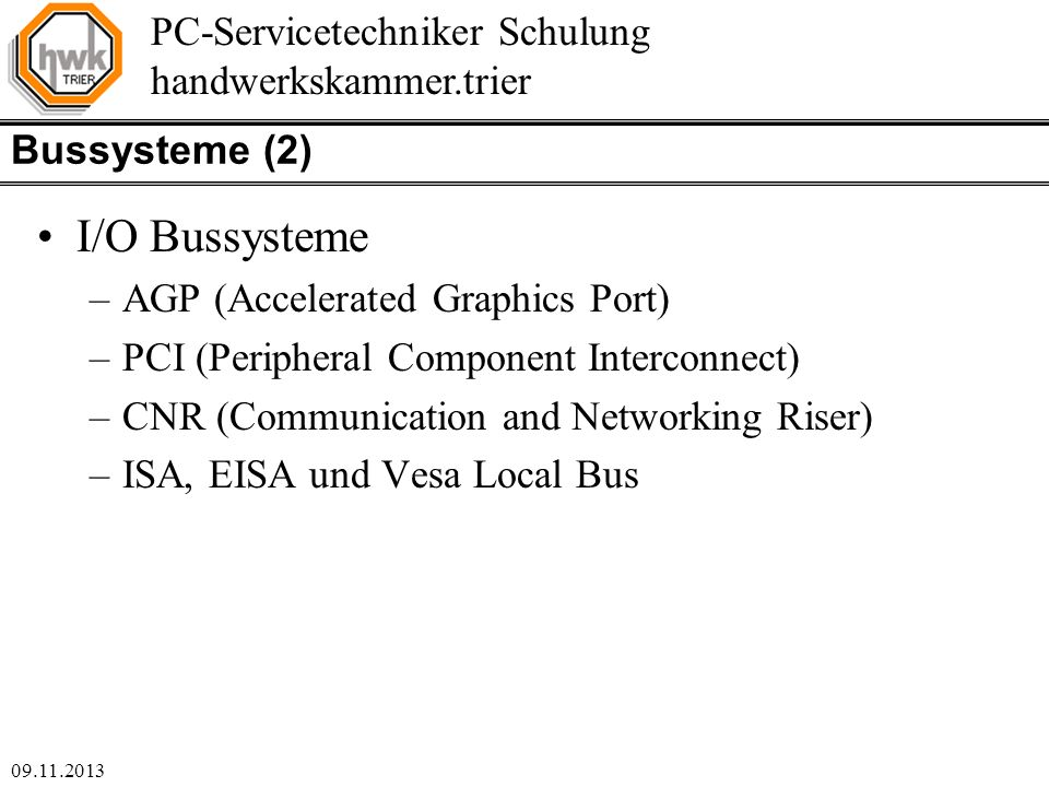 I/O Bussysteme Bussysteme (2) AGP (Accelerated Graphics Port)