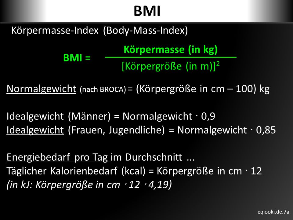 BMI BMI = Körpermasse (in kg) Körpermasse-Index (Body-Mass-Index)