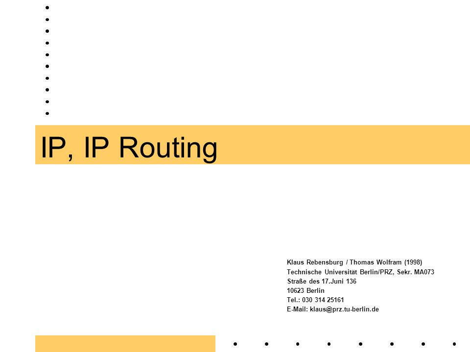 IP, IP Routing Klaus Rebensburg / Thomas Wolfram (1998)