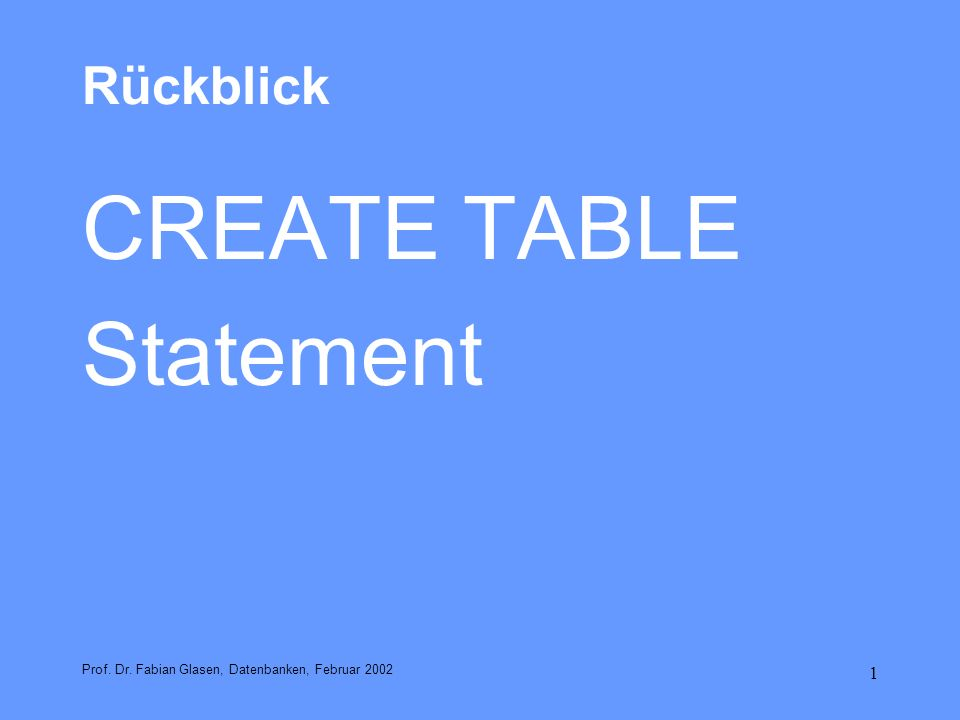 CREATE TABLE Statement Rückblick