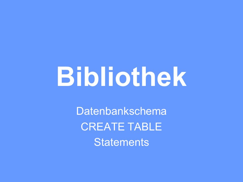 Datenbankschema CREATE TABLE Statements