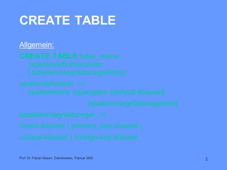 CREATE TABLE Allgemein: