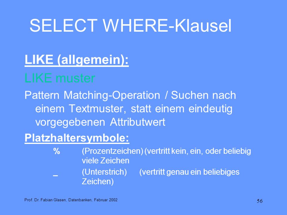 SELECT WHERE-Klausel LIKE (allgemein): LIKE muster