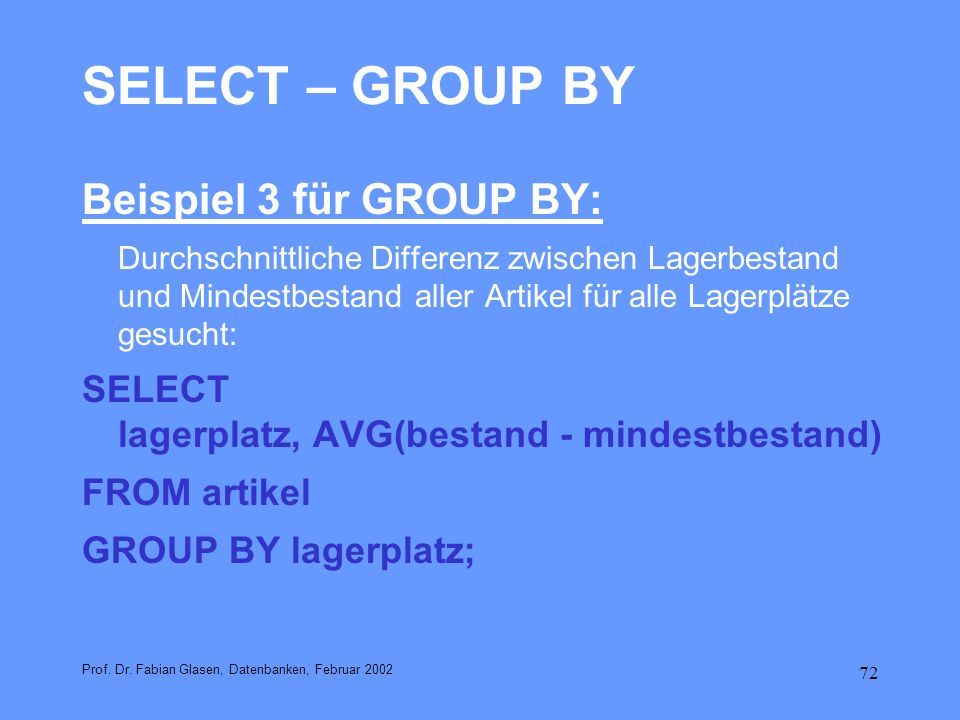 SELECT – GROUP BY Beispiel 3 für GROUP BY: