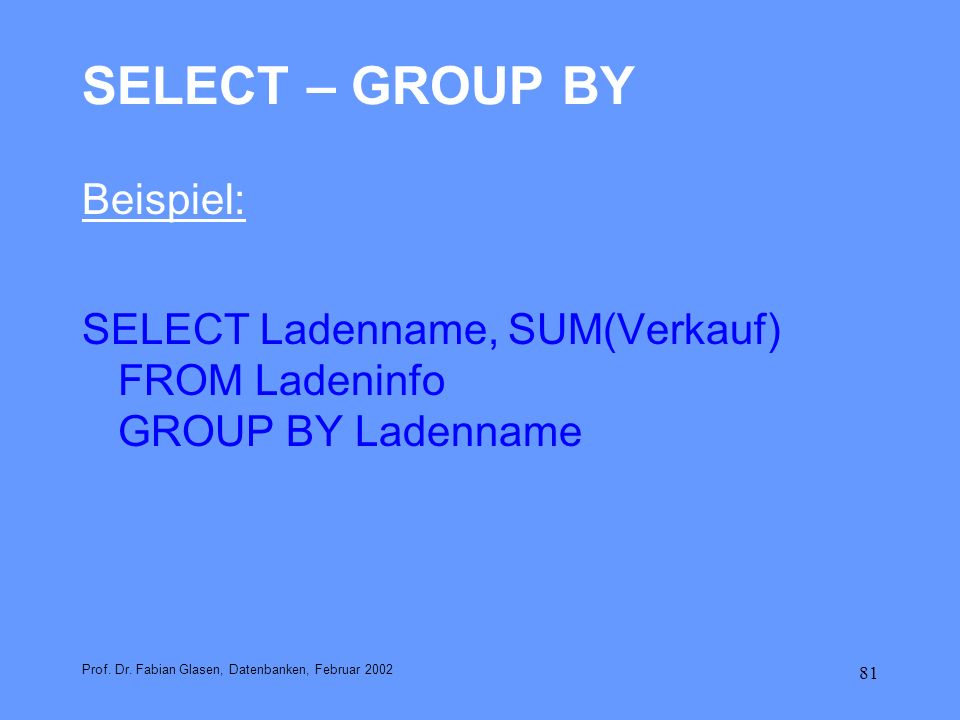 SELECT – GROUP BY Beispiel: